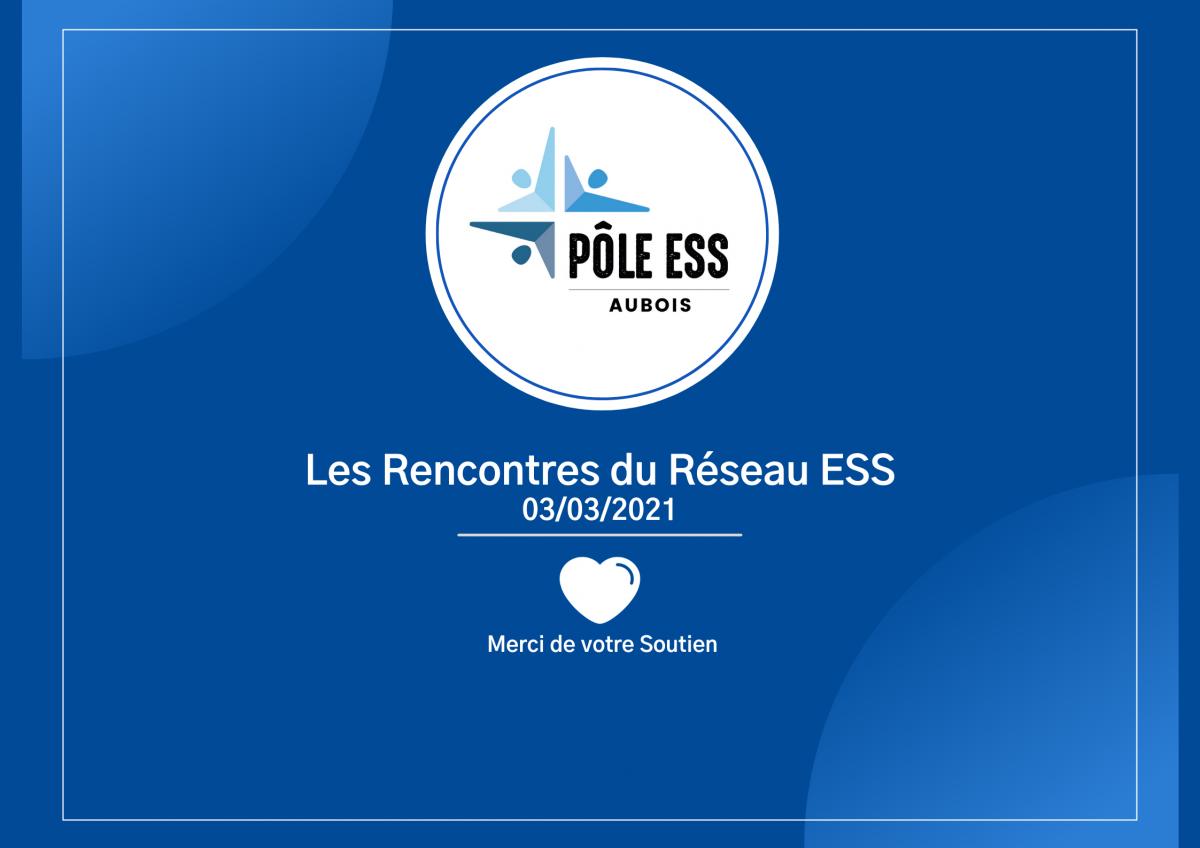 Les rencontres du réseau ESS 03/03/2021